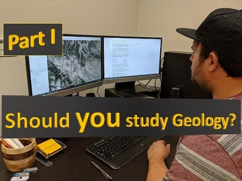 Geology Career Part I: Should You Study Geology?