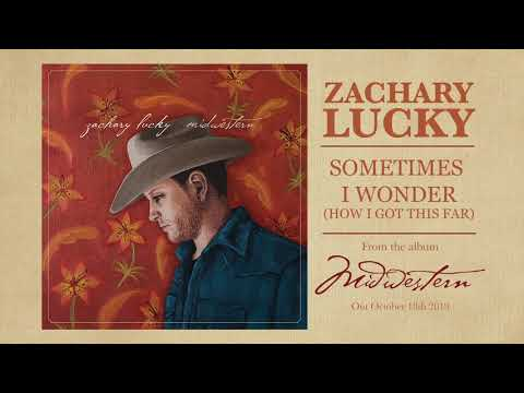 Zachary Lucky - Sometimes I Wonder (How I Got This Far) Mp3