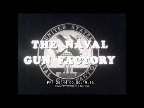 U.S. NAVAL GUN FACTORY  WASHINGTON, D.C.  1940s U.S. NAVY ARTILLERY & GUN DESIGN MOVIE 26444