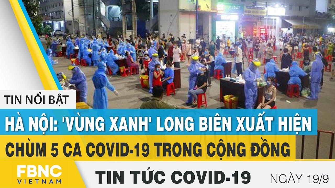 Download Tin tức Covid-19 mới nhất hôm nay 19/9 | Dich Virus Corona Việt Nam hôm nay | FBNC