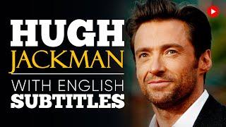 ENGLISH SPEECH | HUGH JACKMAN: Be Thankful (English Subtitles)