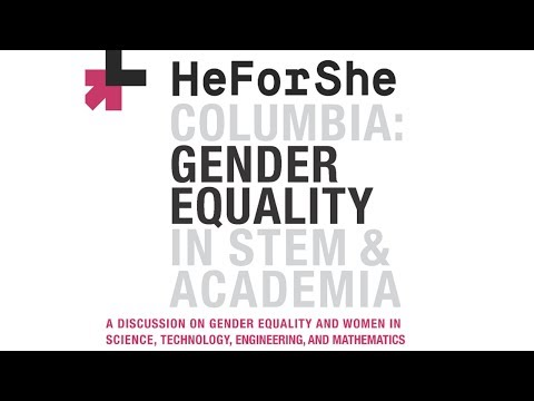 HeForShe Columbia: Gender Equality in STEM and Academia
