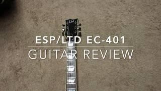 Esp LTD Ec-401 Guitar Review