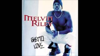 Ghetto Love [Full Album] - Melvin Riley