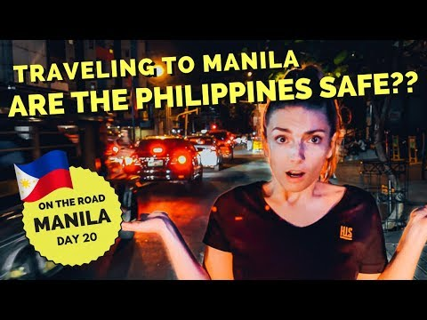 Traveling to MANILA - Are the PHILIPPINES SAFE???