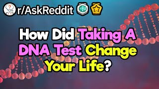 Life Changing Dna Tests Stories Reddit