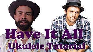 Have It All - Jason Mraz - Ukulele Tutorial and Play-along