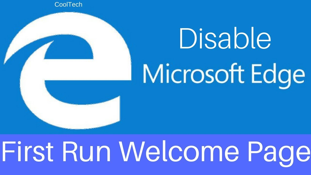 How to disable Microsoft Edge First Run Welcome Page