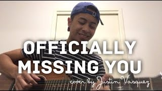 Video Officially Missing You x Cover by Justin Vasquez download MP3, 3GP, MP4, WEBM, AVI, FLV Juli 2018