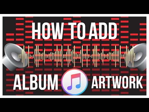 How To Add Album Artwork For Non iTunes Songs - iTunes Tutorial