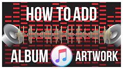 How To Add Album Artwork For Non iTunes Songs - iTunes Tutorial