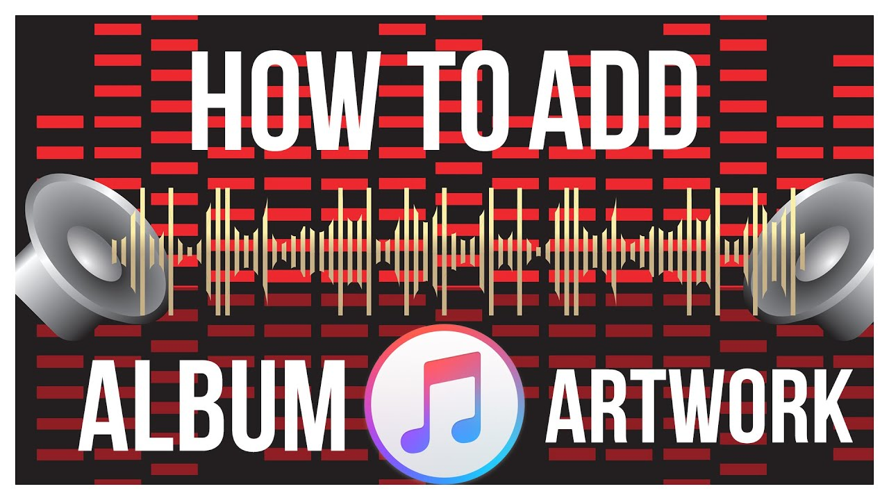 How to add album cover art to itunes snapguide.