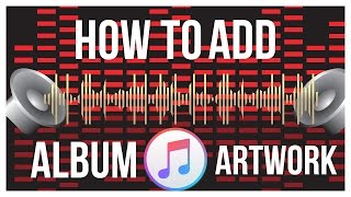 how-to-add-album-artwork-for-non-itunes-songs-itunes-tutorial