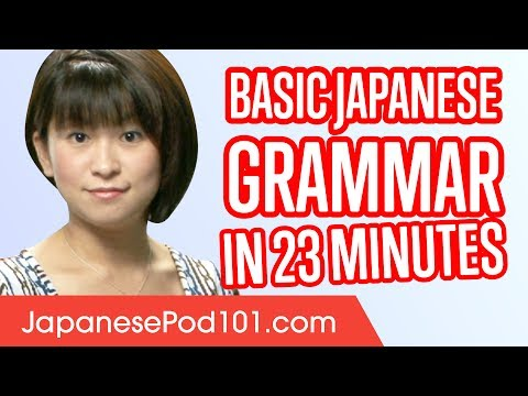 Learn Japanese Grammar in 23 Minutes - ALL Basics You Need
