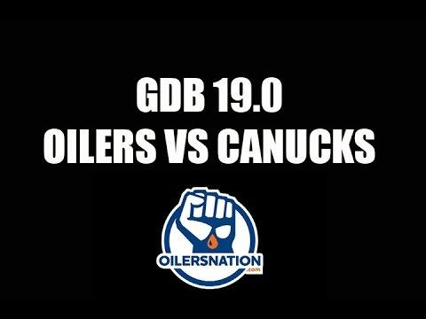 GDB 19.0 OILERS VS CANUCKS