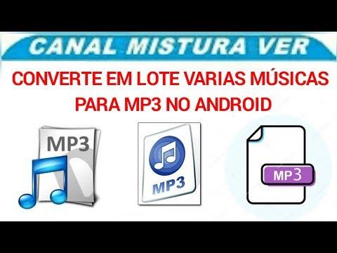 COMO CONVERTE EM LOTE VARIAS MUSICAS PARA ARQUIVO MP3 NO ANDROID
