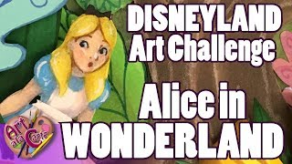 The Disneyland Art Challenge:  Alice In Wonderland Ride