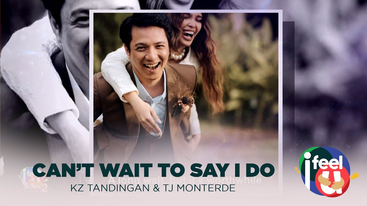 Can't Wait To Say I Do - KZ Tandingan & TJ Monterde | Episode 25 | I Feel U