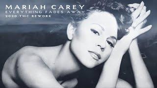 Mariah Carey - Everything Fades Away (2020 TMC Rework)