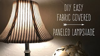 DIY Easy Fabric Covered Paneled Lampshade