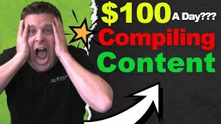 Ways to Make $100 PER DAY Compiling Content Online Even If You Are Broke!