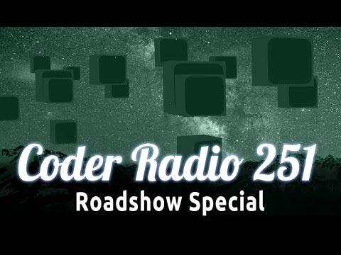 Roadshow Special | Coder Radio 251