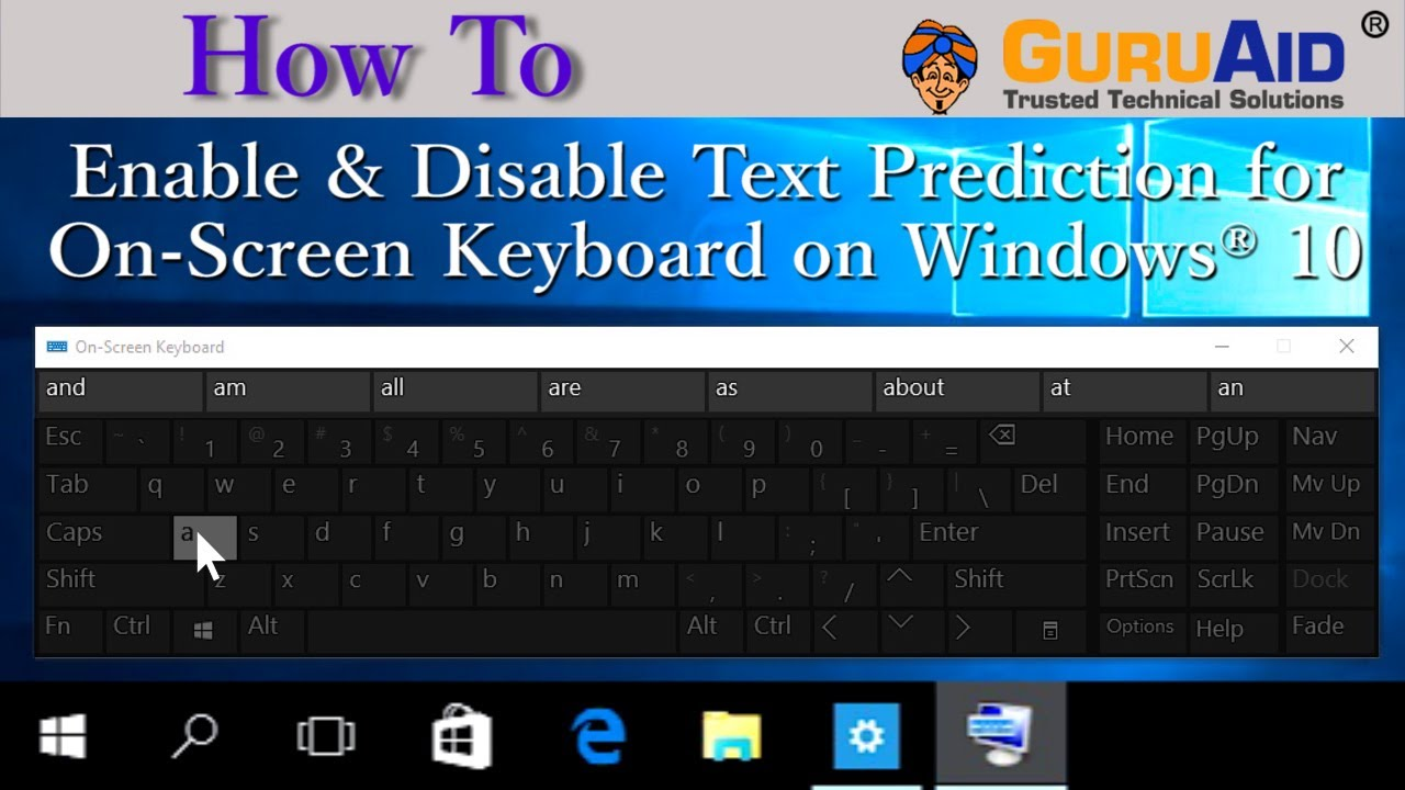How to Enable & Disable Text Prediction for On Screen Keyboard on Windows®  10 - GuruAid