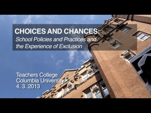 CHOICES AND CHANCES: School Policies and Practices and the Experience of Exclusion