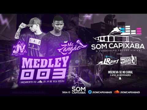 MEDLEY 003 MC ZANGÃO [DJ JV DE VILA VELHA] SOM CAPIXABA 2018