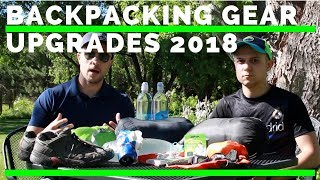 Backpacking Gear 2018 UPGRADES Were Making