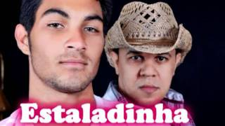 ESTALADINHA-Weslley e Ricardo