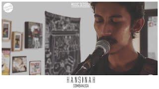 Sombanusa - Hansinah #StageSession #GlitchOnTheWall