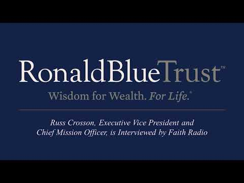 Ronald Blue Trust | Russ Crosson, EVP and Chief Mission Officer, is Interviewed by Faith Radio