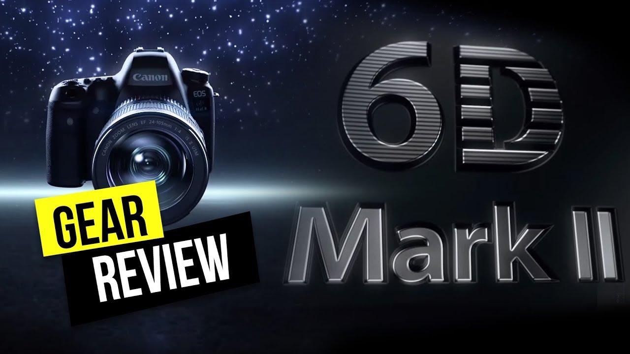 [Gear Review] Canon EOS 6D Mark II – Máy ảnh full-frame giá dưới 30 triệu đồng
