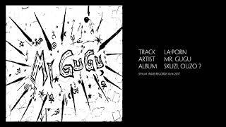LA-Porn  (featuring Ozzyne Osbourne)  -  Mr. Gugu