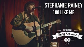 Stephanie Rainey - 100 like Me (Live at the Ruby Sessions)