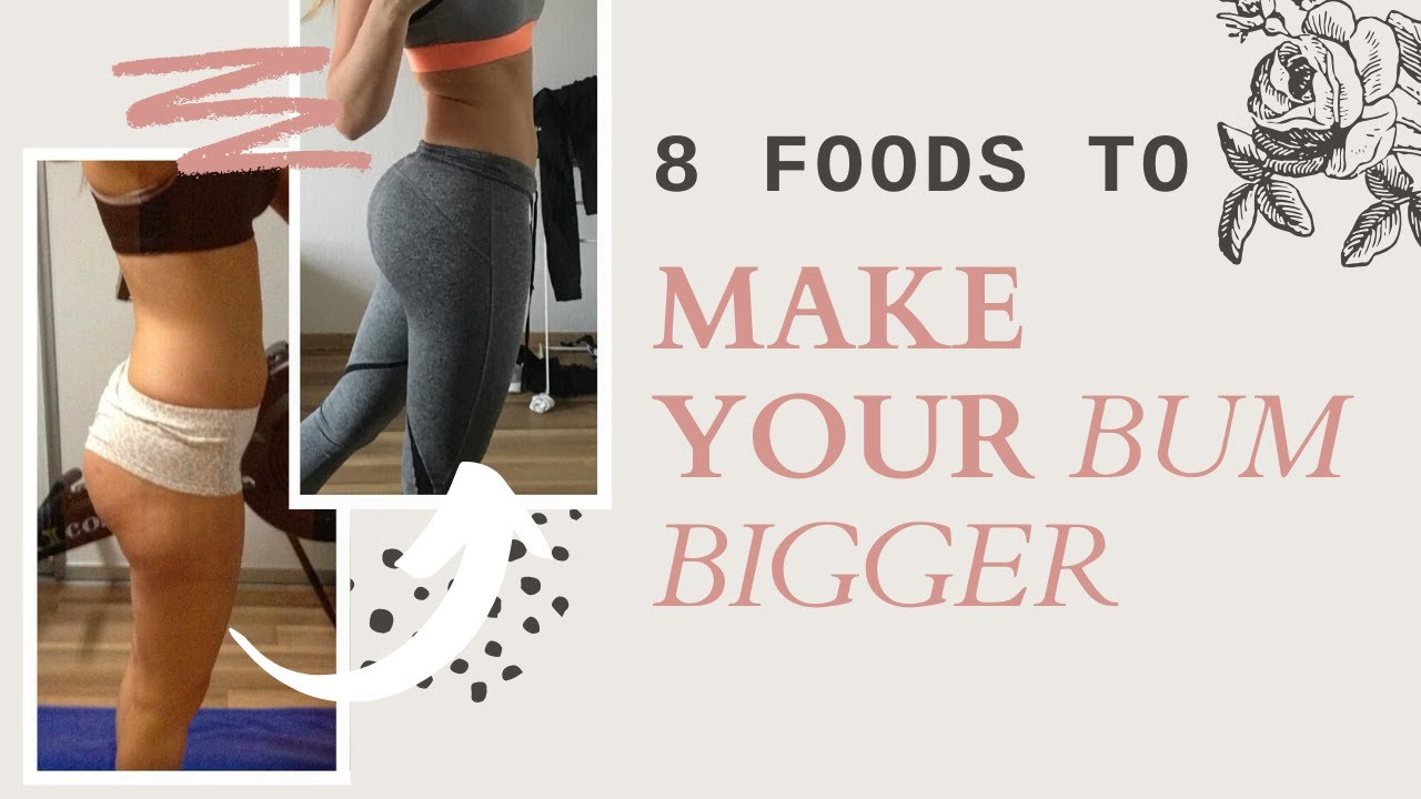 Foods that make your buttocks bigger naturally by melvinperry