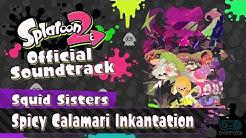 Spicy Calamari Inkantation (Squid Sisters) - Splatoon 2 Soundtrack