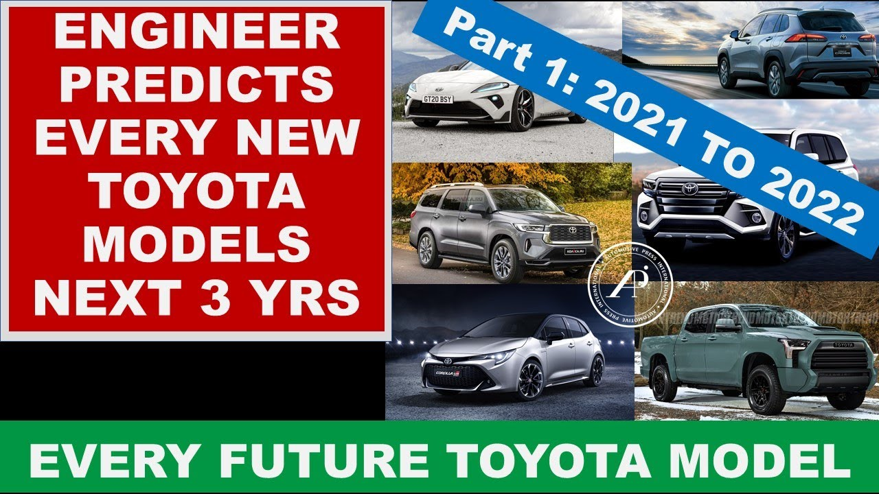 Engineer Predicts Every New Toyota Models Next 3 Years - Part 1: 2021 to 2022 New Toyota Cars Reveal