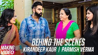Behind The Scenes | Kehar Singh | Kirandeep Kaur | Parmish Verma | Desi Crew | Speed Records