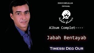 Jabah Bentayab Ft. Album Complet - Timessi Deg Our - Video Officiel
