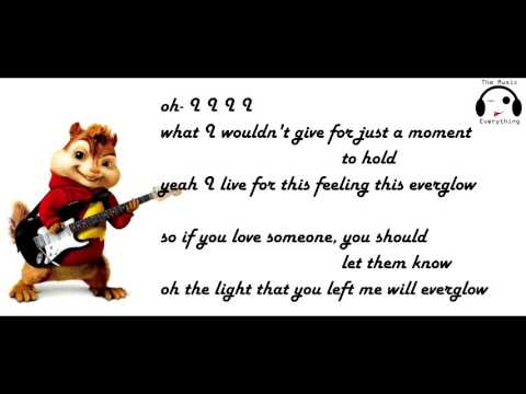 Coldplay - Everglow /Single And Chipmunks Version/