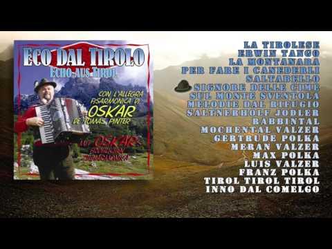 Oskar De Tomas Pinter - Eco Dal Tirolo (ALBUM COMPLETO)
