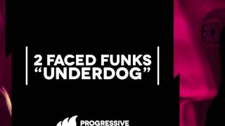 2 Faced Funks - Underdog [Extended] OUT NOW