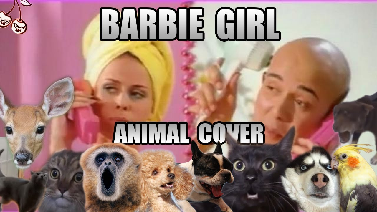 Aqua - Barbie Girl (Animal Cover)