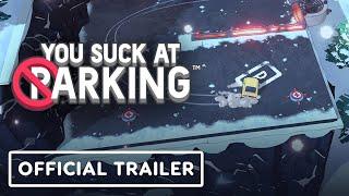 You Suck At Parking - Official Trailer | gamescom 2021