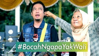 Lagu Terbaru Wali #BocahNgapaYakWali
