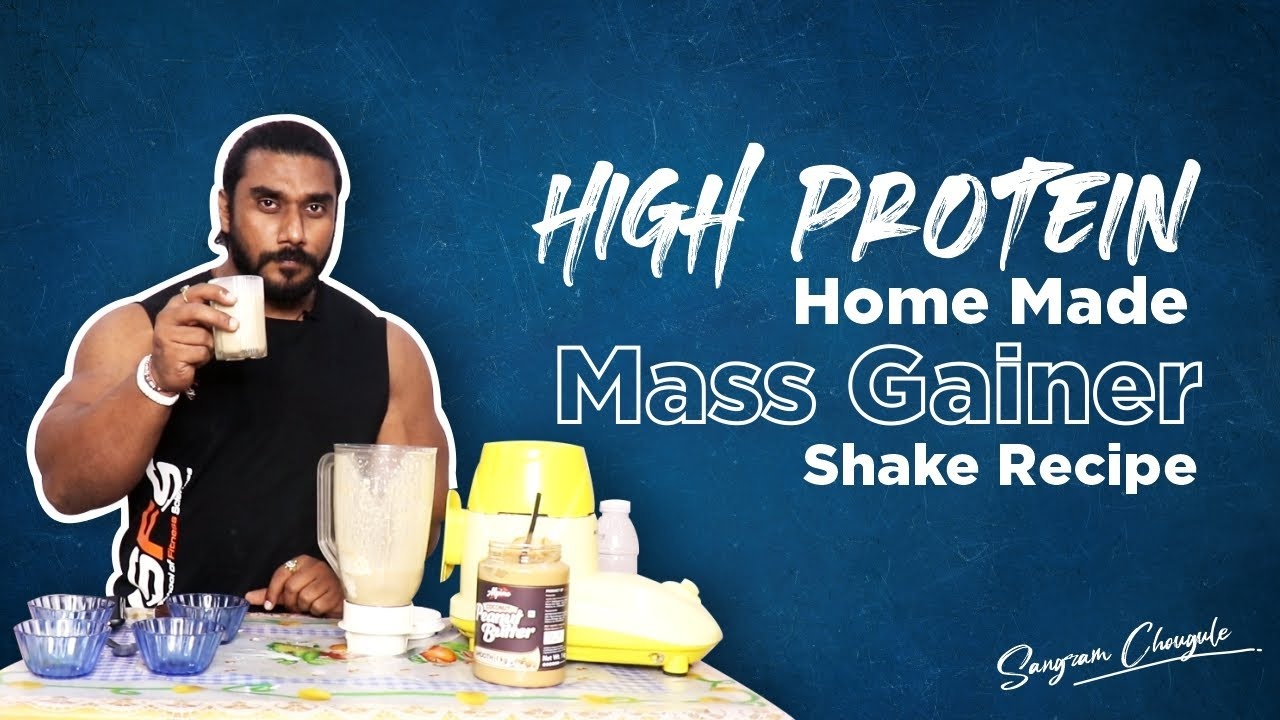 HIGH PROTEIN HOME MADE MASS GAINER | Quick and Affordable Recipe | Sangram Chougule