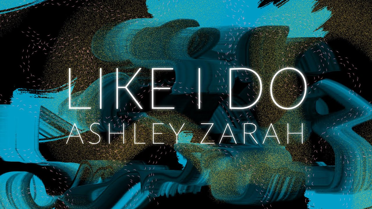 Ashley Zarah, MKBLV - Like I Do (Official Lyric Video) [SEIZURE WARNING]