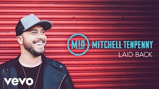 Mitchell Tenpenny - Laid Back (Audio) Video